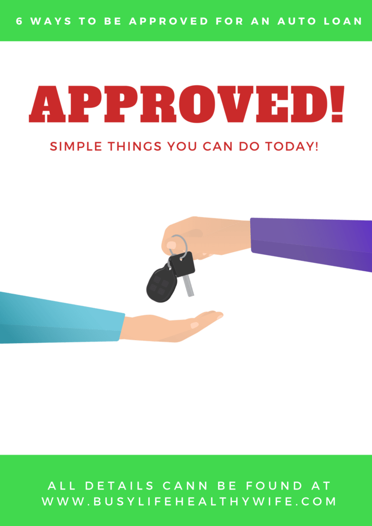 How to get approved for an autoloan   Busy Life Healthy Wife